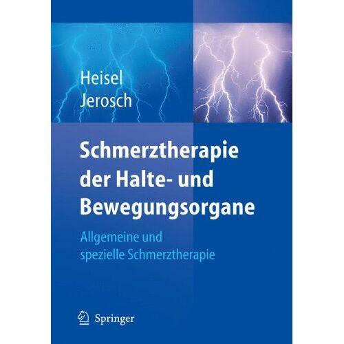 J Heisel - Schmerztherapie der Halte- und Bewegungsorgane: Allgemeine und spezielle Schmerztherapie - Preis vom 08.09.2021 04:53:49 h