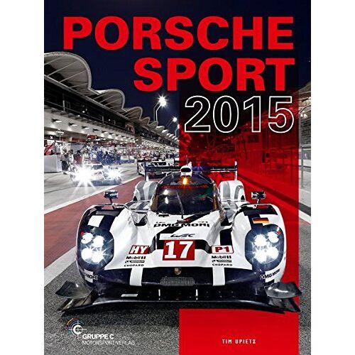 Tim Upietz - Porsche Motorsport: Porsche Sport 2015 - Preis vom 17.06.2021 04:48:08 h