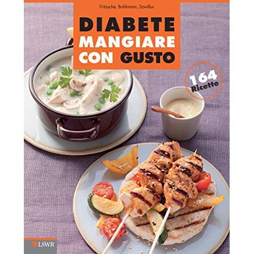 Friedrich Bohlmann - Diabete. Mangiare con gusto - Preis vom 21.06.2021 04:48:19 h