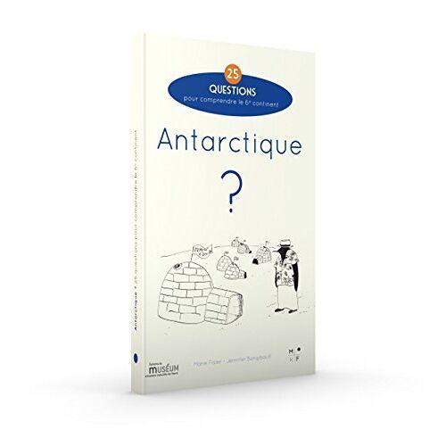 Marie Fisler - Antarctique ? 25 questions pour comprendre le 6e continent - Preis vom 10.09.2021 04:52:31 h