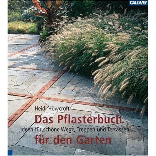 Heidi Howcroft - Das Pflasterbuch für den Garten: Ideen für schöne Wege, Treppen und Terrassen - Preis vom 21.06.2021 04:48:19 h