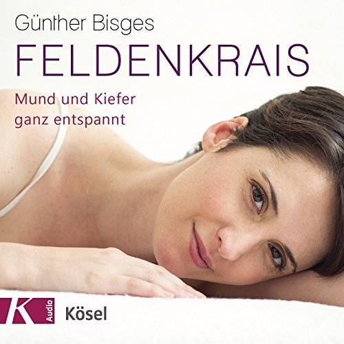 Günther Bisges - Feldenkrais: Mund und Kiefer ganz entspannt - Preis vom 30.07.2021 04:46:10 h