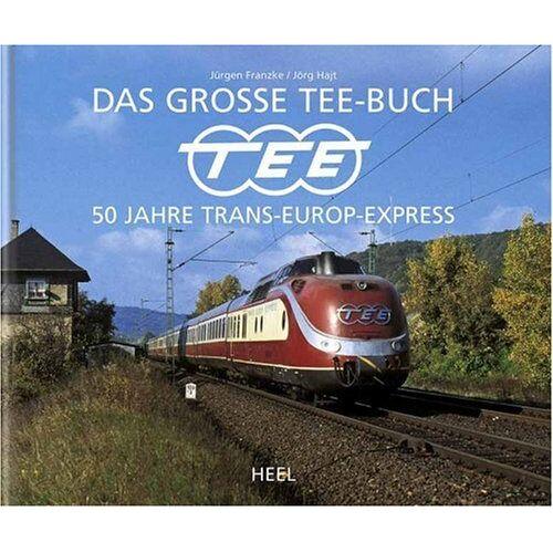 Jürgen Franzke - Das große TEE-Buch. 50 Jahre Trans-Europ-Express - Preis vom 15.06.2021 04:47:52 h