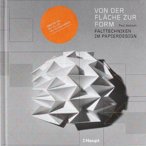 Paul Jackson - Von der Fläche zur Form: Falttechniken im Papierdesign - Preis vom 16.06.2021 04:47:02 h