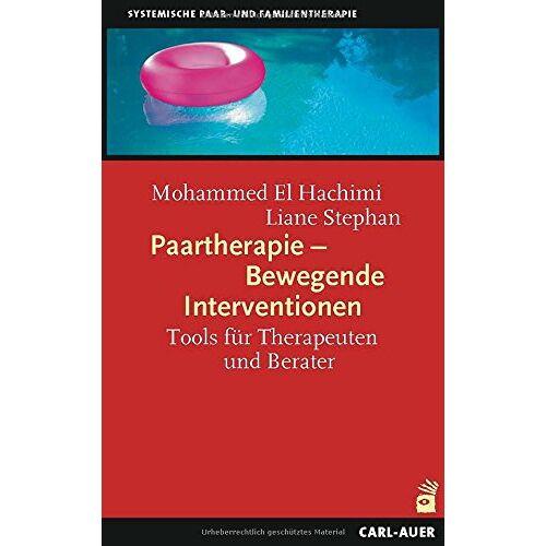 Hachimi, Mohammed El - Paartherapie - Bewegende Interventionen: Tools für Therapeuten und Berater (Paar- und Familientherapie) - Preis vom 17.09.2021 04:57:06 h