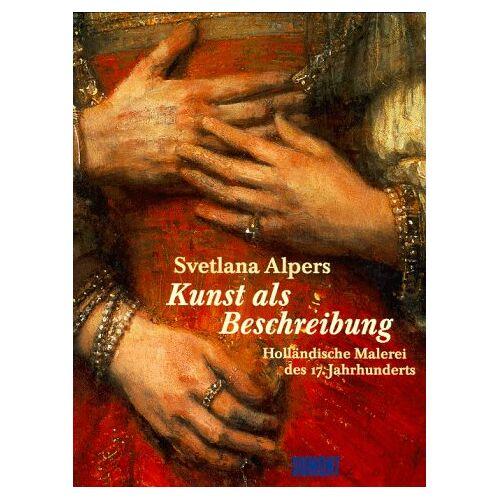 Svetlana Alpers - Kunst als Beschreibung - Preis vom 19.06.2021 04:48:54 h