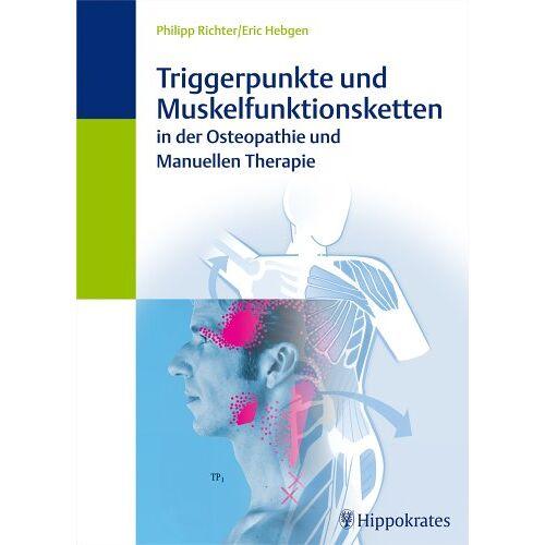 Philippe Richter - Triggerpunkte und Muskelfunktionsketten in der Osteopathie und manuellen Therapie - Preis vom 02.08.2021 04:48:42 h