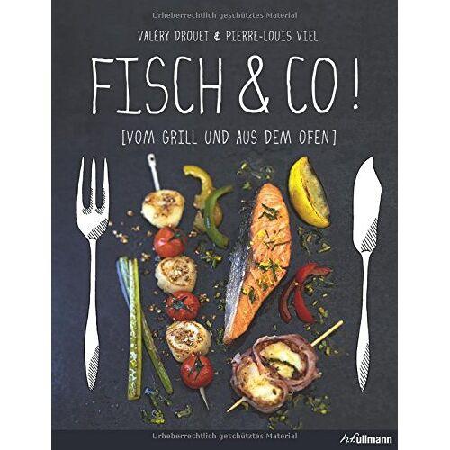 Valéry Drouet - Fisch & Co.! Vom Grill und aus dem Ofen - Preis vom 15.06.2021 04:47:52 h