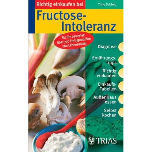 Thilo Schleip - Richtig einkaufen bei Fructose-Intoleranz - Preis vom 21.06.2021 04:48:19 h