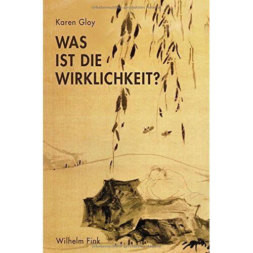 Karen Gloy - Was ist die Wirklichkeit?. - Preis vom 15.06.2021 04:47:52 h