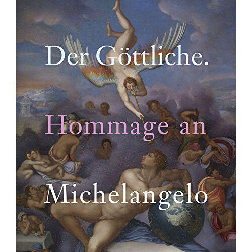 Michelangelo Buonarroti - Der Göttliche: Hommage an Michelangelo - Preis vom 09.06.2021 04:47:15 h