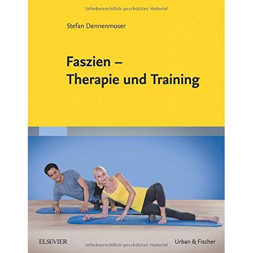 Stefan Dennenmoser - Faszien - Therapie und Training - Preis vom 24.07.2021 04:46:39 h