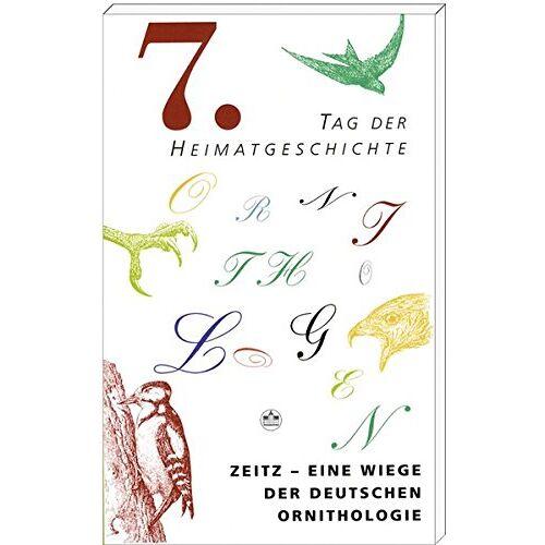 Detlef Deye - Zeitz - Eine Wiege der Deutschen Ornithologie - Preis vom 20.06.2021 04:47:58 h