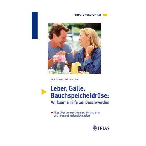 Heinrich Liehr - Leber, Galle, Bauchspeicheldrüse: Wirksame Hilfe bei Beschwerden - Preis vom 15.06.2021 04:47:52 h