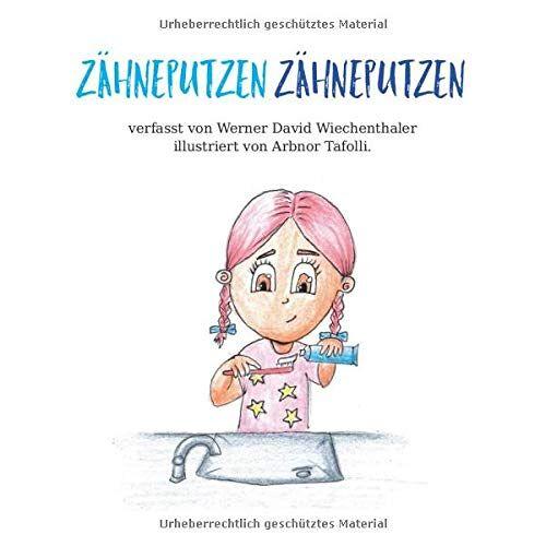 Wiechenthaler, Werner David - Zähneputzen, Zähneputzen (Werner Davids kleine Geschichten, Band 2) - Preis vom 19.06.2021 04:48:54 h