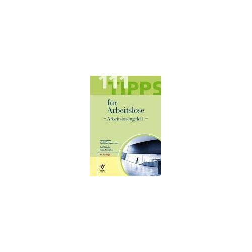 Rolf Winkel - 111 Tipps für Arbeitslose - Arbeitslosengeld I - Preis vom 22.06.2021 04:48:15 h