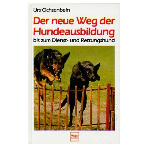 Urs Ochsenbein - Der neue Weg der Hundeausbildung - Preis vom 22.09.2021 05:02:28 h