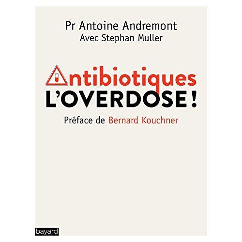 - Antibiotiques : L'overdose - Preis vom 17.09.2021 04:57:06 h