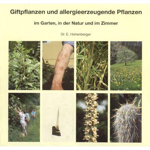 Eleonore Hohenberger - Giftpflanzen und allergieerzeugende Pflanzen im Garten, in der Natur und im Zimmer - Preis vom 14.06.2021 04:47:09 h