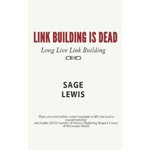 Sage Lewis - Link Building Is Dead. Long Live Link Building! - Preis vom 20.06.2021 04:47:58 h