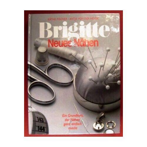 - Brigitte, neues Nähen : e. Grundkurs, d. Nähen ganz einfach macht. - Preis vom 30.07.2021 04:46:10 h