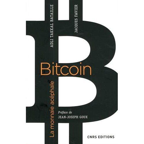 - Bitcoin, la monnaie acéphale - Preis vom 12.06.2021 04:48:00 h