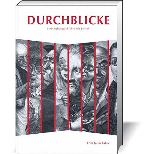Faber, Fritz J - Durchblicke: Eine Kulturgeschichte mit Brillen - Preis vom 22.06.2021 04:48:15 h