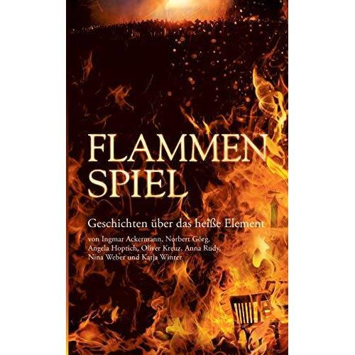 Anna Rudy - Flammenspiel: Geschichten über das heiße Element (Elemente) - Preis vom 15.10.2021 04:56:39 h