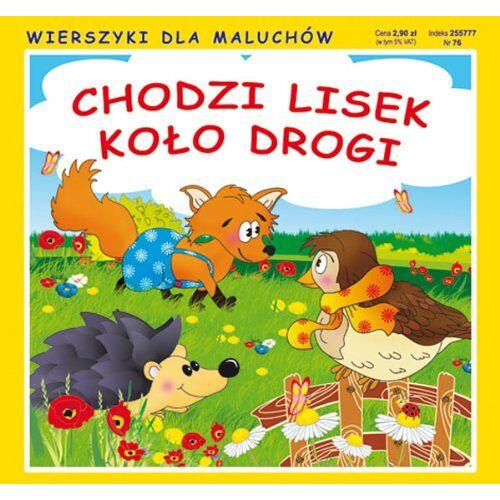 Sikorska Paulina - Chodzi lisek kolo drogi: Wierszyki dla maluchów - Preis vom 13.06.2021 04:45:58 h