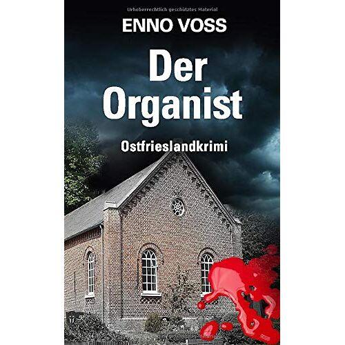 Enno Voss - Der Organist: Ostfrieslandkrimi (Ostfrieslandkrimi Enno Voss, Band 4) - Preis vom 22.07.2021 04:48:11 h