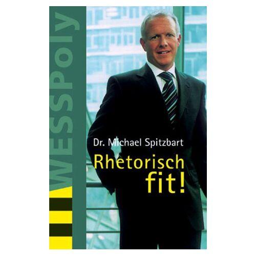 Michael Spitzbart - Rhetorisch fit! - Preis vom 28.07.2021 04:47:08 h