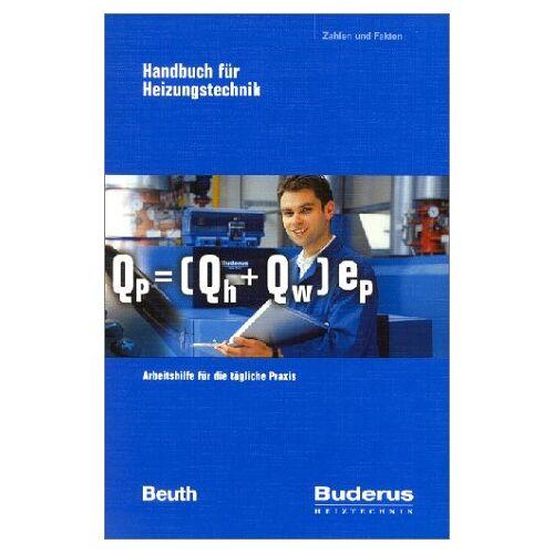 Buderus Heiztechnik GmbH - Buderus. Handbuch für Heizungstechnik - Preis vom 19.06.2021 04:48:54 h
