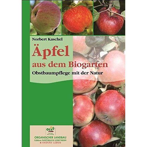 Norbert Kaschel - Äpfel aus dem Biogarten - Obstbaumpflege mit der Natur - Preis vom 15.06.2021 04:47:52 h
