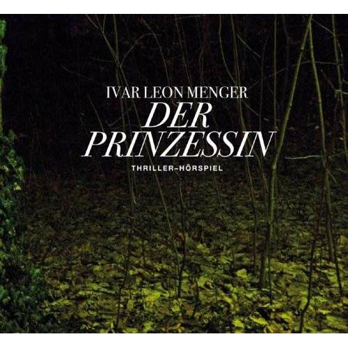 Menger, Ivar L - Ivar Leon Menger: Der Prinzessin - Preis vom 20.06.2021 04:47:58 h