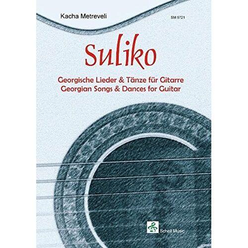 Kacha Metreveli - SULIKO - Georgische Lieder und Tänze für Gitarre: Georgische Lieder & Tänze für Gitarre - Preis vom 11.06.2021 04:46:58 h