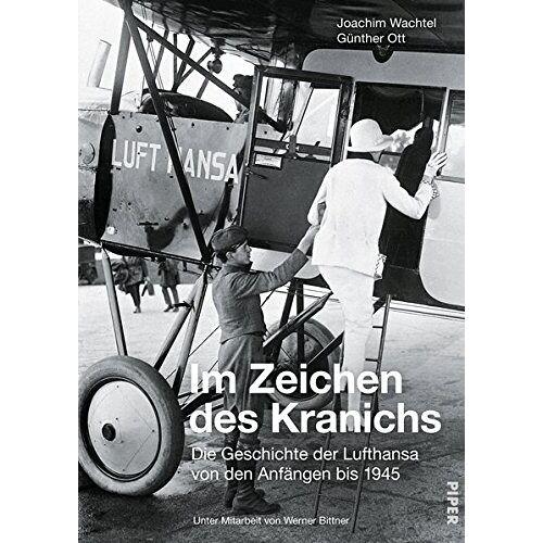 Günther Ott - Im Zeichen des Kranichs: Die Geschichte der Lufthansa von den Anfängen bis 1945 - Preis vom 28.07.2021 04:47:08 h