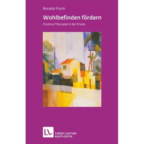 Renate Frank - Wohlbefinden fördern: Positive Therapie in der Praxis - Preis vom 19.06.2021 04:48:54 h