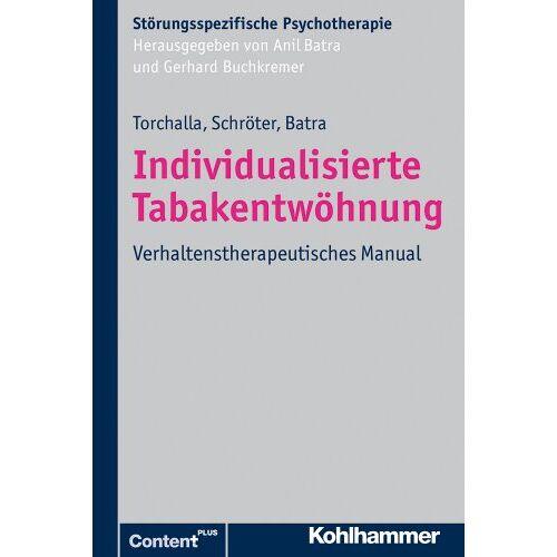 Iris Torchalla - Individualisierte Tabakentwöhnung: Verhaltenstherapeutisches Manual (Störungsspezifische Psychotherapie) (Storungsspezifische Psychotherapie) - Preis vom 22.09.2021 05:02:28 h