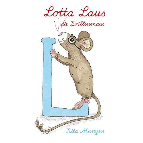 Rita Mintgen - Lotta Laus, die Brillenmaus: Brille, Optiker, Kinderaugen, Augenarzt, gutes Sehen, Optometrie, Orthoptisten, Spannung, Detektiv - Preis vom 22.06.2021 04:48:15 h