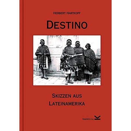 Herbert Hartkopf - Destino: Skizzen aus Lateinamerika - Preis vom 21.06.2021 04:48:19 h