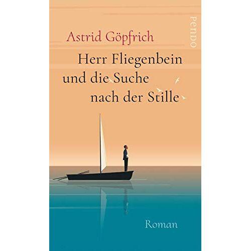 Astrid Göpfrich - Herr Fliegenbein und die Suche nach der Stille: Roman - Preis vom 14.06.2021 04:47:09 h