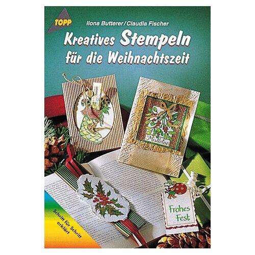 Ilona Butterer - Kreatives Stempeln für die Weihnachtszeit - Preis vom 19.06.2021 04:48:54 h