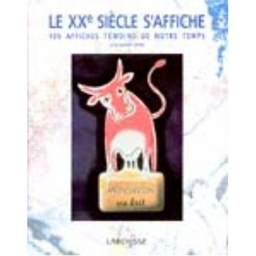 Jean-Marie Lhôte - Le XXème siècle s'affiche. 100 affiches témoins de notre temps - Preis vom 20.06.2021 04:47:58 h