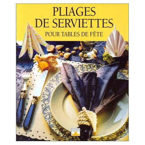 Marianne Müller - PLIAGE DE SERVIETTES POUR TABLES DE FETE - Preis vom 14.06.2021 04:47:09 h