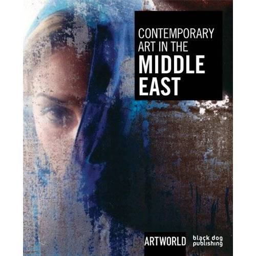 Nadine Monem - Contemporary Art in the Middle East: Artworld - Preis vom 16.06.2021 04:47:02 h