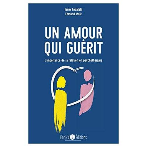 - Un amour qui guérit : L'importance de la relation en psychothérapie - Preis vom 12.10.2021 04:55:55 h