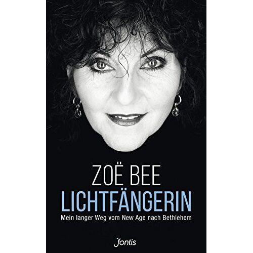Zoë Bee - Lichtfängerin: Mein langer Weg vom New Age nach Bethlehem - Preis vom 23.09.2021 04:56:55 h