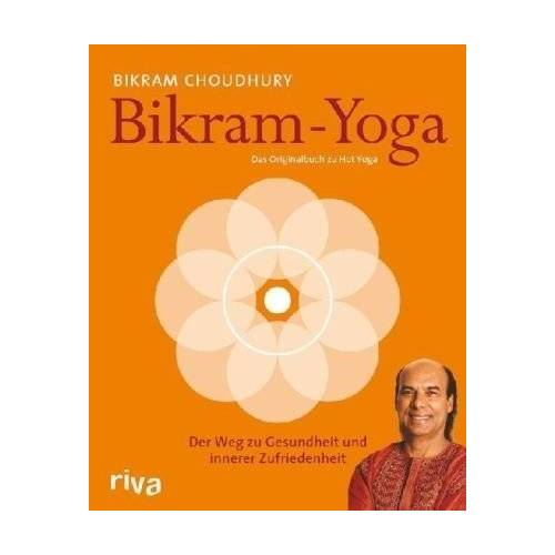 Bikram Choudhury - Bikram-Yoga: Der Weg zu Gesundheit und innerer Zufriedenheit - Preis vom 19.06.2021 04:48:54 h