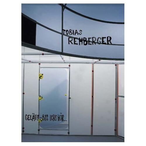 Tobias Rehberger - Tobias Rehberger Geläut - bis ichs hör . . . - Preis vom 16.06.2021 04:47:02 h