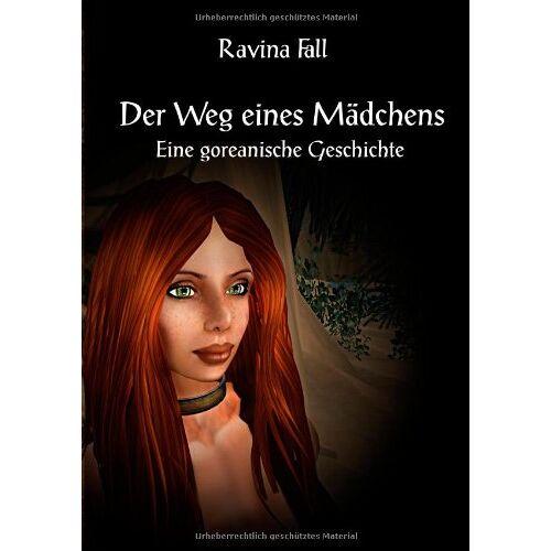 Ravina Fall - Der Weg eines Mädchens: Eine goreanische Geschichte - Preis vom 25.07.2021 04:48:18 h